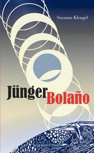 Ernst Jünger und Roberto Bolaño? Susanne Klengels Studie rez. von Benjamin Loy